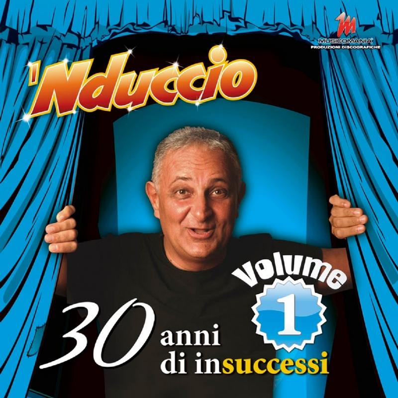 'Nduccio - 30 Anni di InSuccessi Vol.1